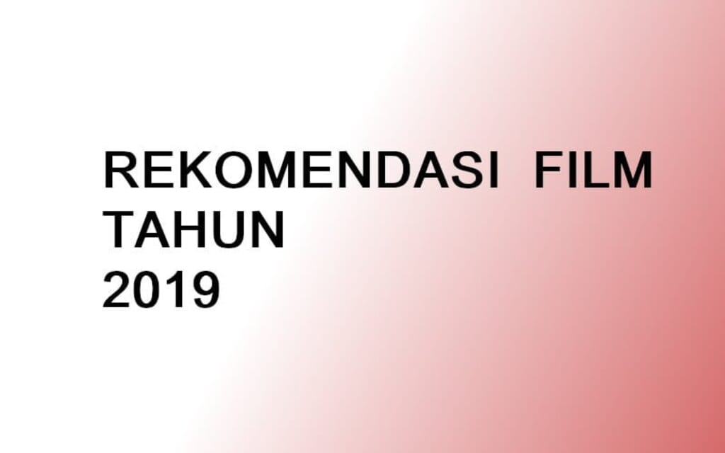 10+ Rekomendasi Film Bioskop Yang Rilis Tahun 2019