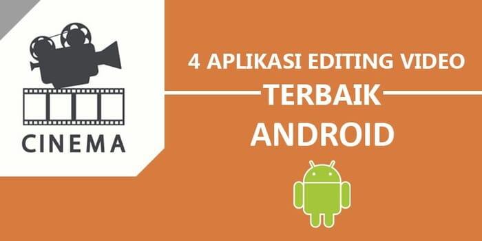 4 aplikasi editing video terbaik noviyanto.com