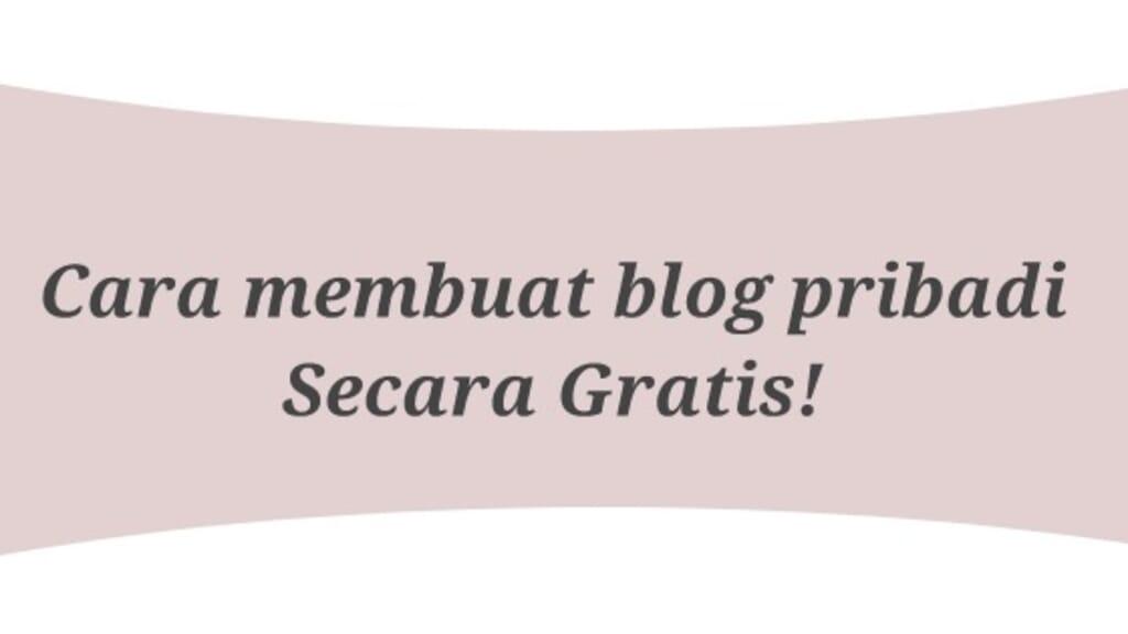 Cara membuat blog pribadi secara gratis untuk pemula