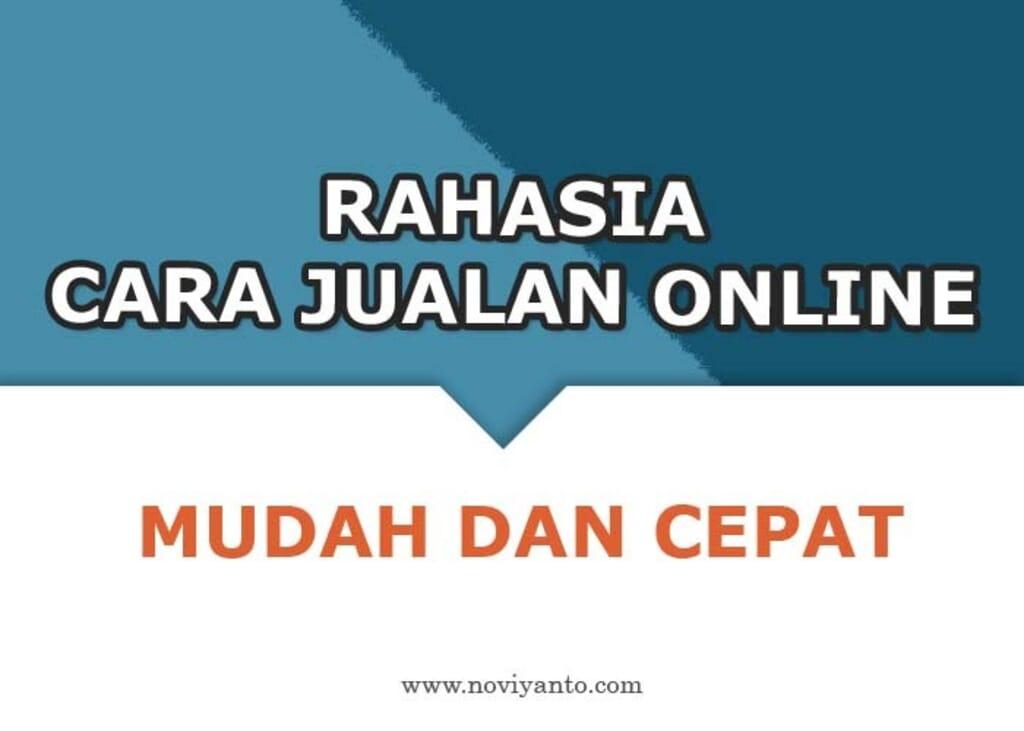 Cara Jualan Online Laris, Mudah dan Cepat!