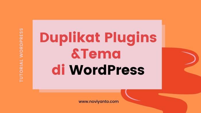 Cara Duplikat/Download Plugins Dan Tema Yang Sudah Ada Di WordPress