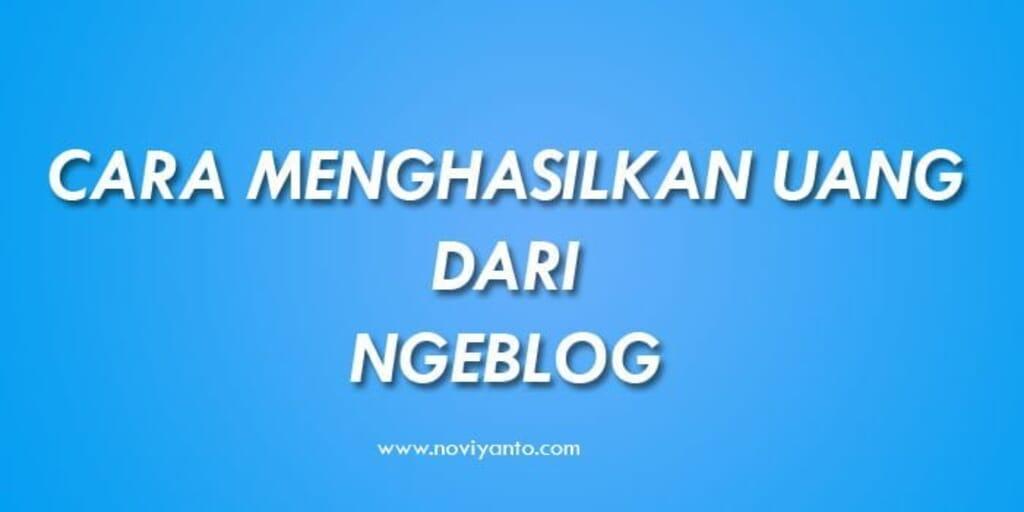 Cara Menghasilkan Uang dari Ngeblog